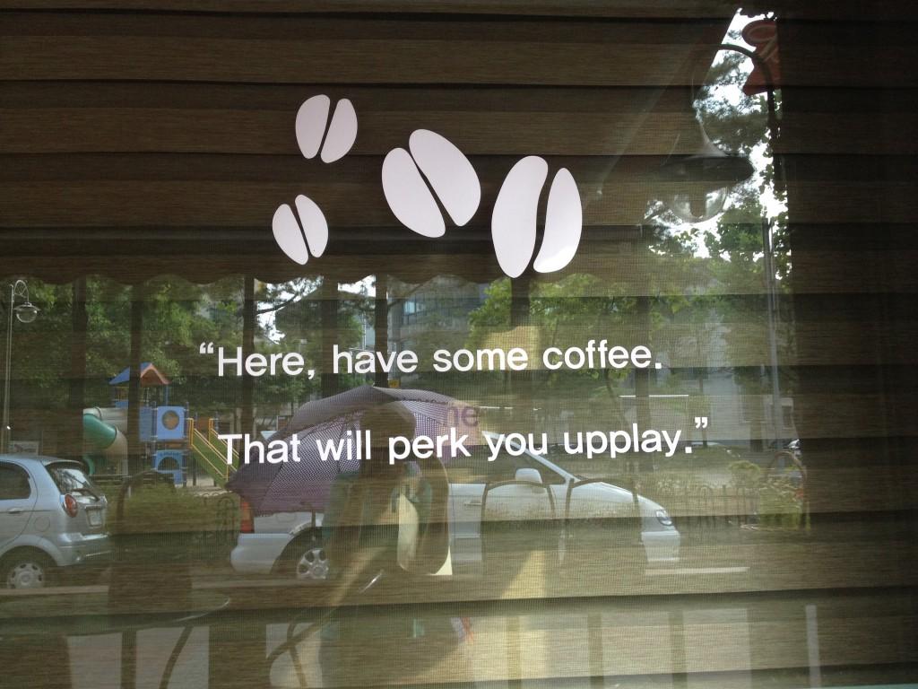 Korea: A Coffee Quote To Make You Giggle